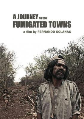 Поездка по фумигационным городам / A Journey to the Fumigated Towns (2018)