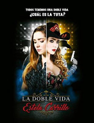 Двойная жизнь Эстелы Каррильо / La doble vida de Estela Carrillo (2017)