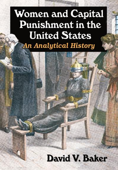 Women and Capital Punishment in the United States An Analytical History