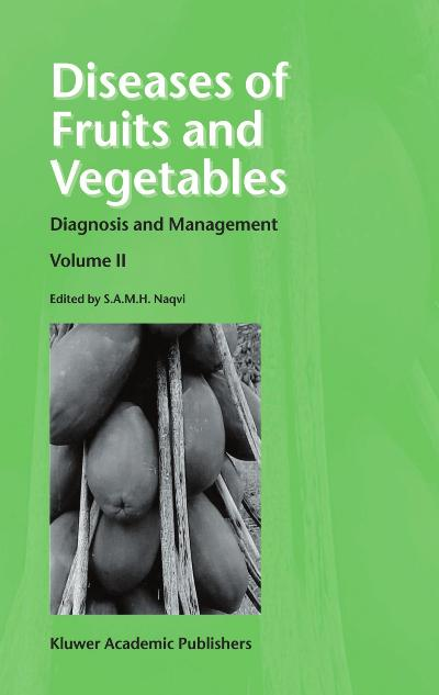 Diseases of Fruits and Vegetables Volume II Diagnosis and Management