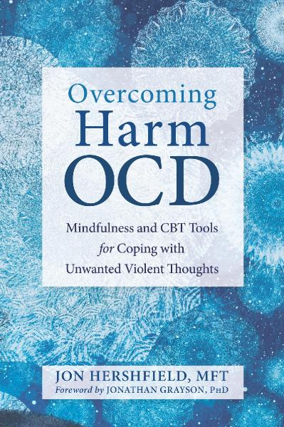 Overcoming Harm OCD Mindfulness and CBT Tools for Coping with Unwanted Violent Tho...