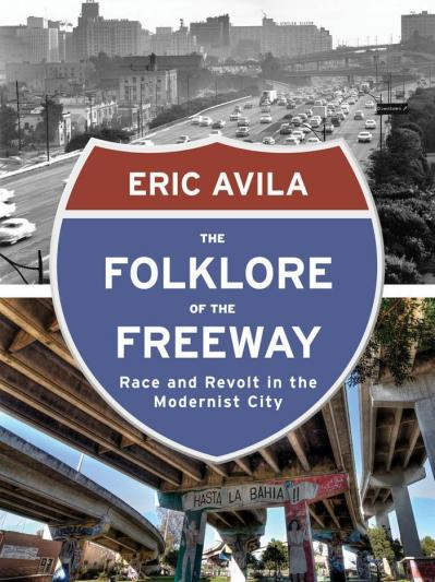 The Folklore of the Freeway Race and Revolt in the Modernist City