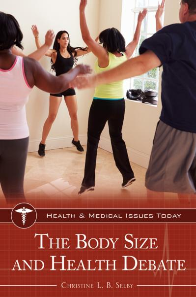 The Body Size and Health Debate (Health and Medical Issues Today)