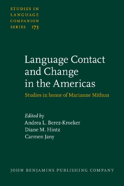 Language Contact and Change in the Americas Studies in Honor of Marianne Mithun