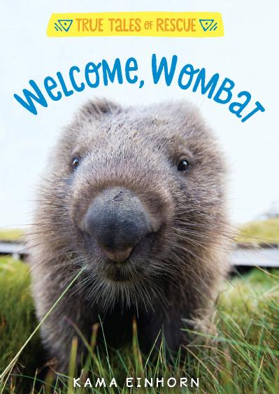 Welcome, Wombat (True Tales of Rescue)