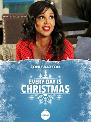 Каждый день Рождество / Every Day is Christmas (2018)
