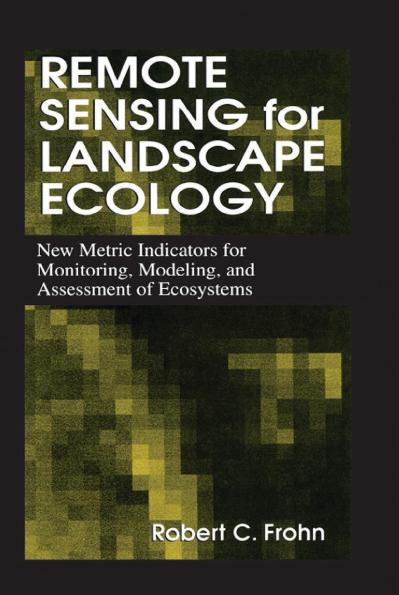 Remote sensing for landscape ecology new metric indicators for monitoring, modelin...
