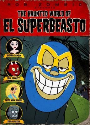 Призрачный мир Эль Супербисто / The Haunted World of El Superbeasto (2009)