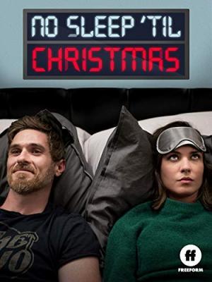 Не спать до Рождества / No Sleep 'Til Christmas (Sleeping Together) (2018)